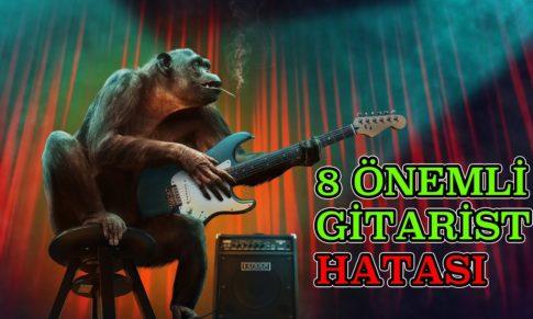 Gitar Çalarken Yapılan 8 Hata