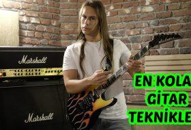 En Kolay Elektro Gitar Teknikleri
