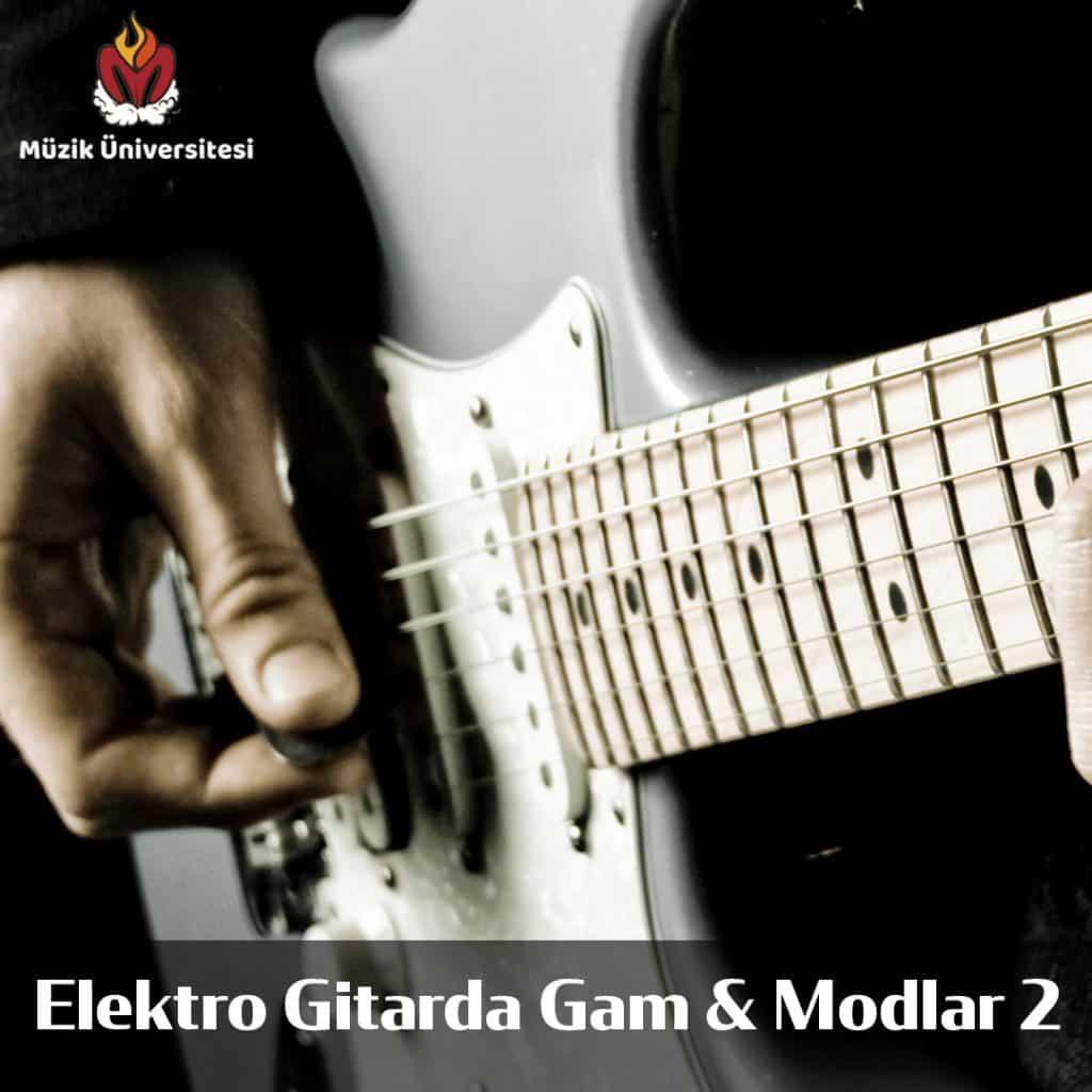Elektro Gitarda Gamlar ve Modlar 2